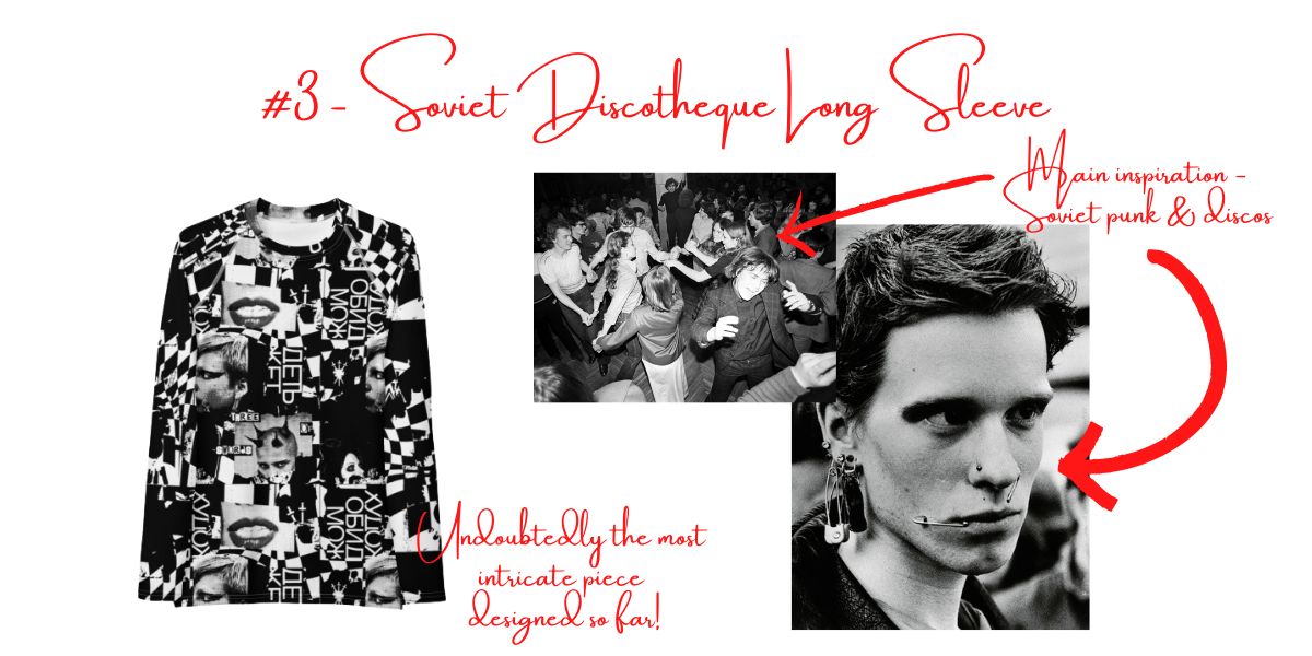 """Image with title that states """"#3 Soviet Discotheque Long Sleeve,"""" accompanied with one image of a Soviet-era disco and one image of a male Russian punk with facial piercings. Text on image discusses how these images influenced the long sleeve's design."""