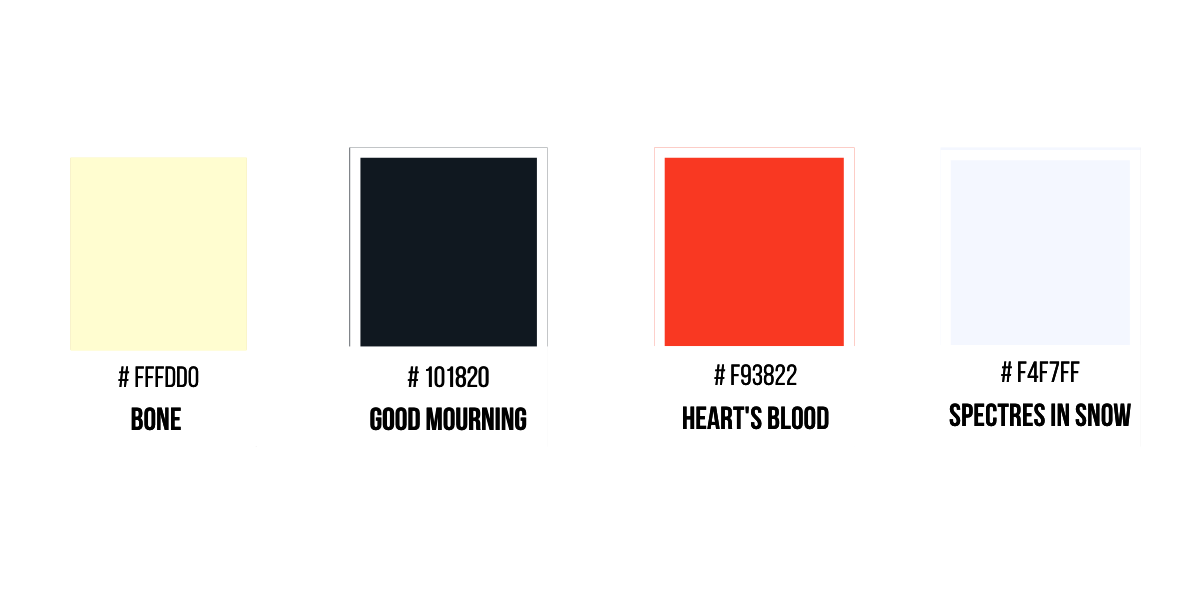 A color palette of four colors: Bone (creme), Good Mourning (black), Heart's Blood (red), and Spectres in Snow (white).