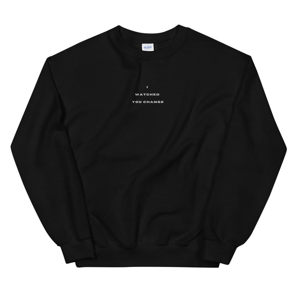 "Mockup of black cotton and polyester sweatshirt that says ""I WATCHED YOU CHANGE"" in white, bold, embroidered text in the center chest area, inspired by Deftones and the film Queen of the Damned"