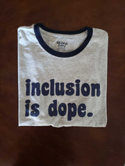 Inclusion Is Dope Ringer T-Shirt