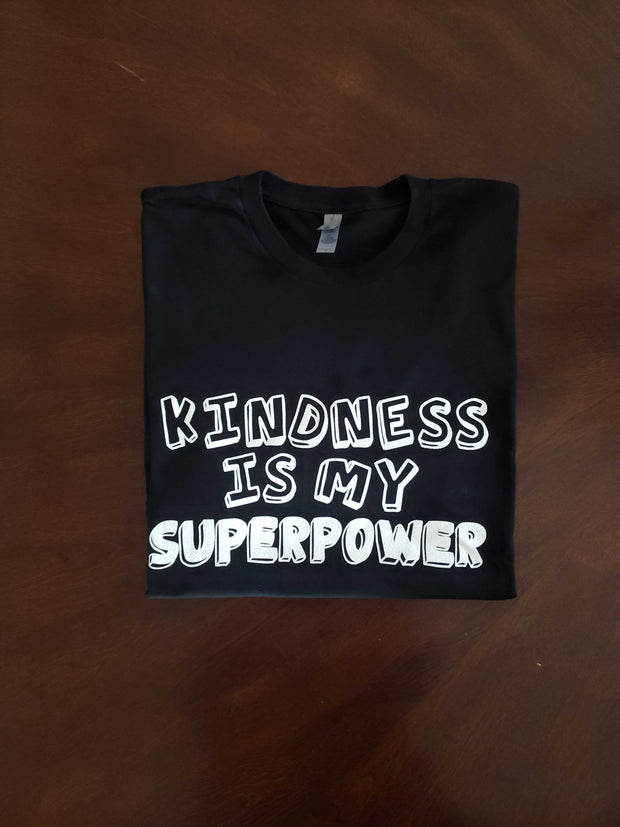 Kindness Is My Superpower T-Shirt