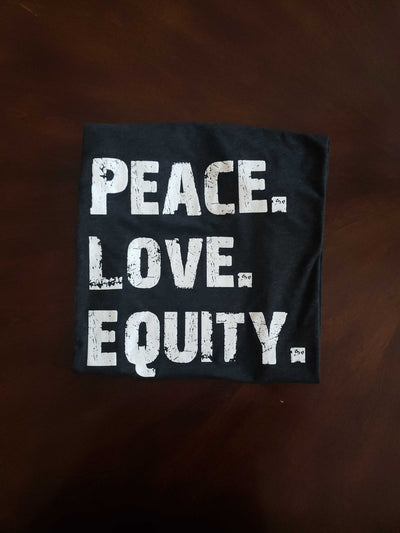 Peace Love Equity T-Shirt