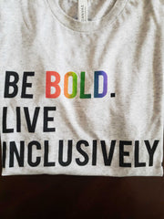 Be Bold Live Inclusively® T-Shirt (Rainbow)