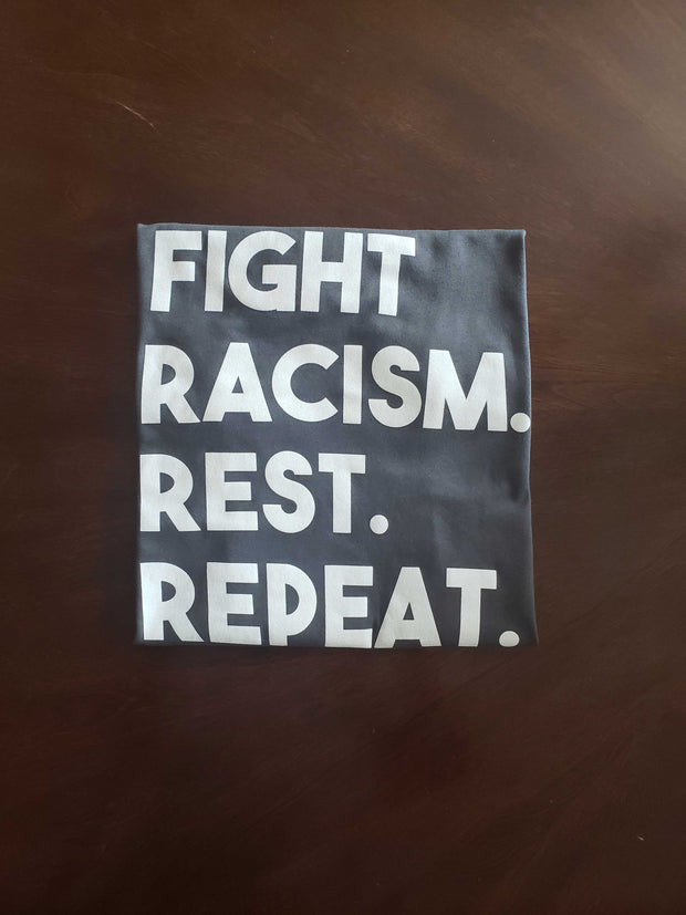 Fight Racism. Rest. Repeat. T-Shirt