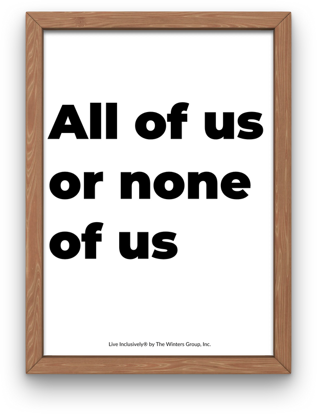 All Of Us Or None Of Us - Block Font Digital Print