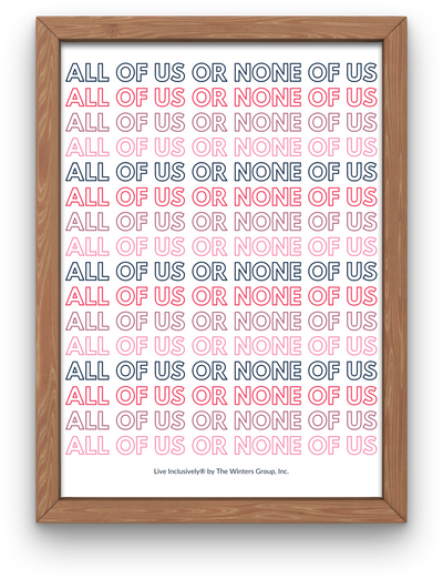 All Of Us Or None Of Us - Repeated Text Digital Print