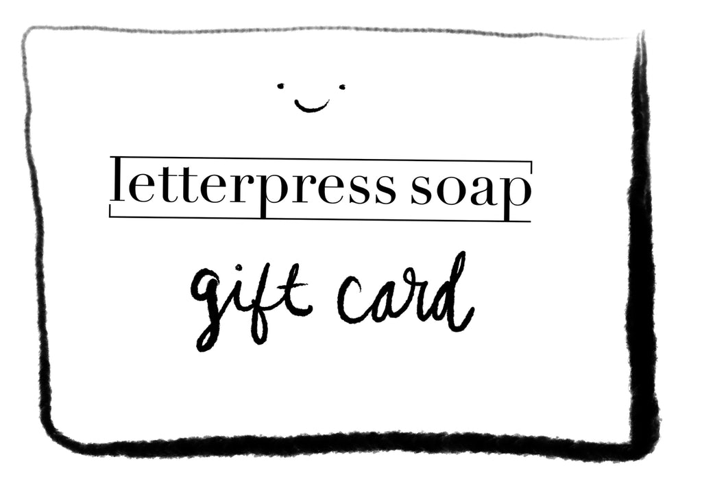 Letterpress Soap Gift Card