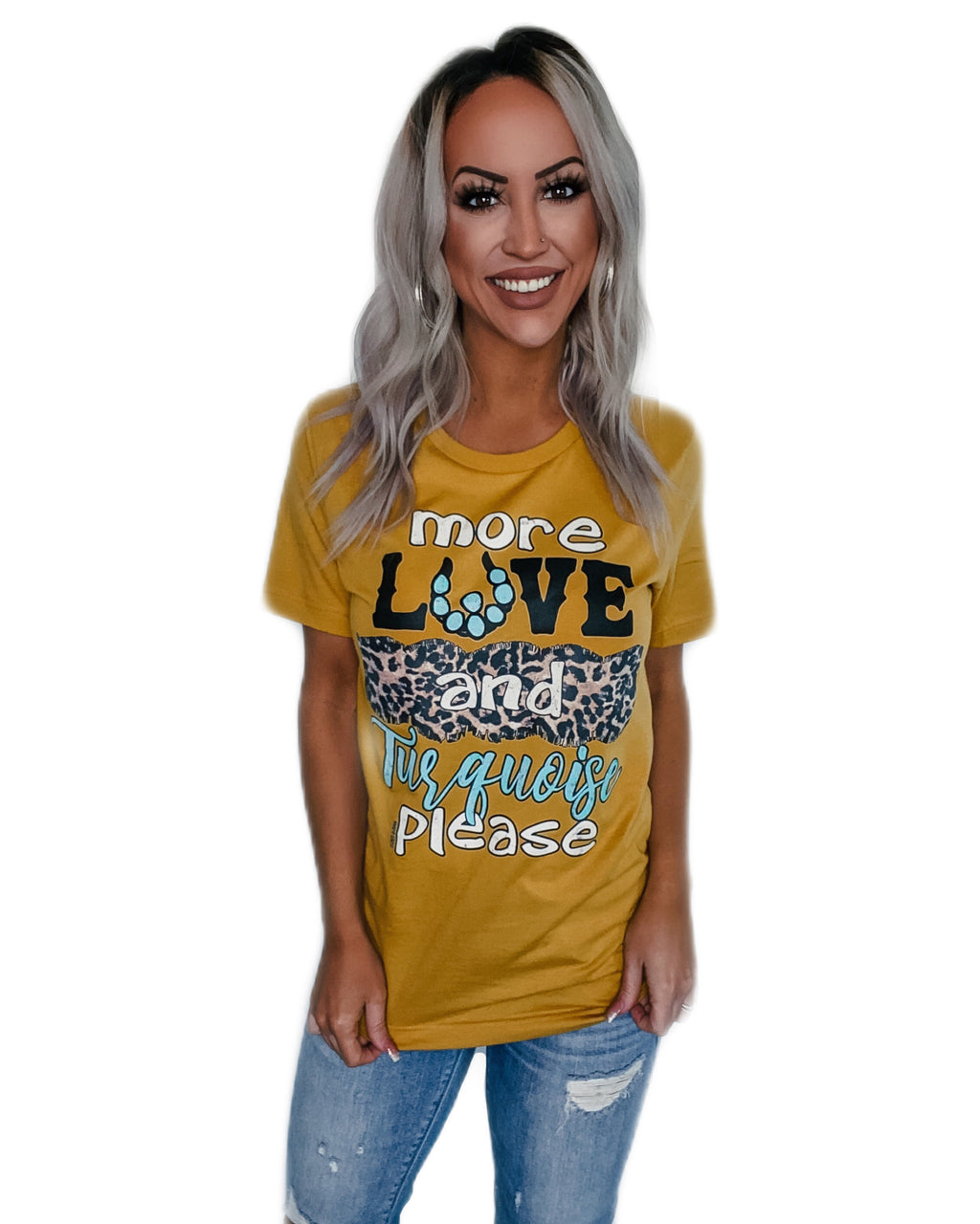 More Love & Turquoise Please Tee