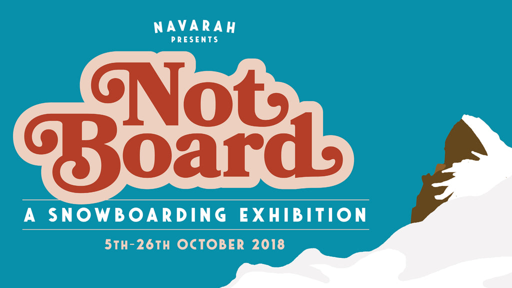 Presenting 'NOT BOARD' - A Snowboarding Art Show