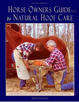 Horse Owners Guide to Natural Hoof Care by Jaime Jackson