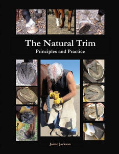 The Natural Trim: Principles & Practice by Jaime Jackson