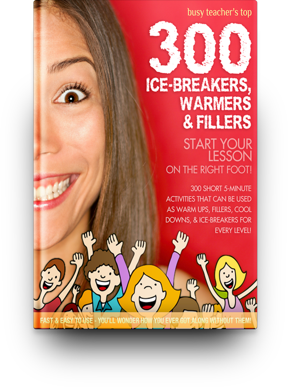 Busy Teacher's Top 300 Ice-Breakers, Warmers & Fillers