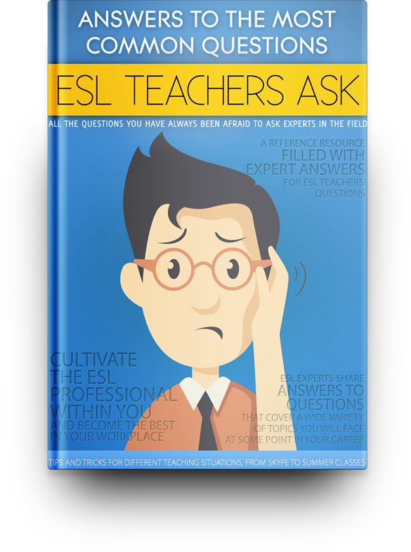 ESL Teachers Ask: Answers To The Most Common Questions