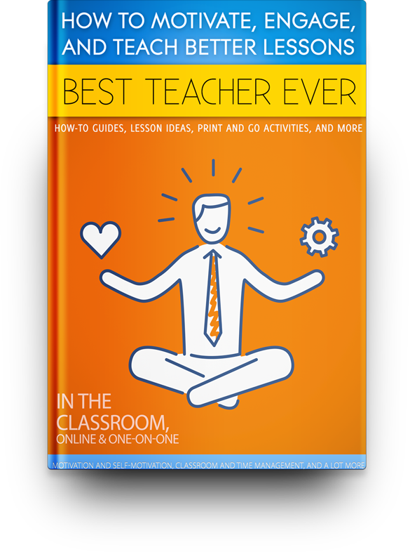 Best Teacher Ever: How to Motivate, Engage, and Teach Better Lessons