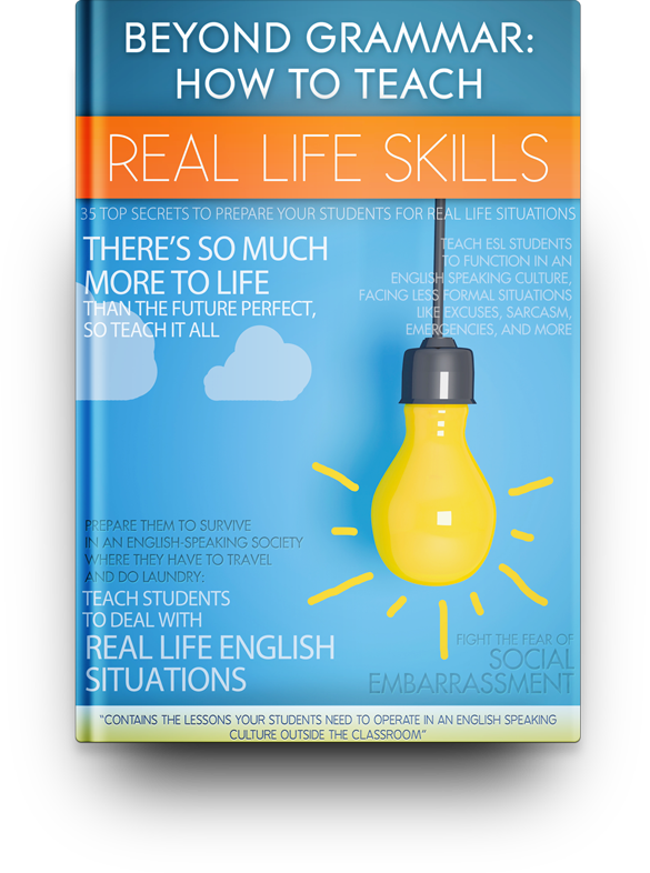 Beyond Grammar: How to Teach Real Life Skills