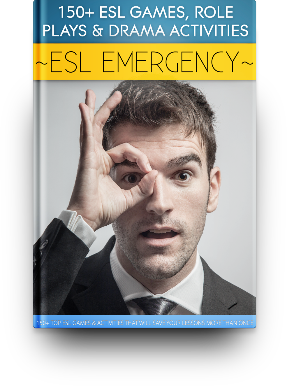 ESL Emergency: 150+ ESL Games, Role Plays & Drama Activities