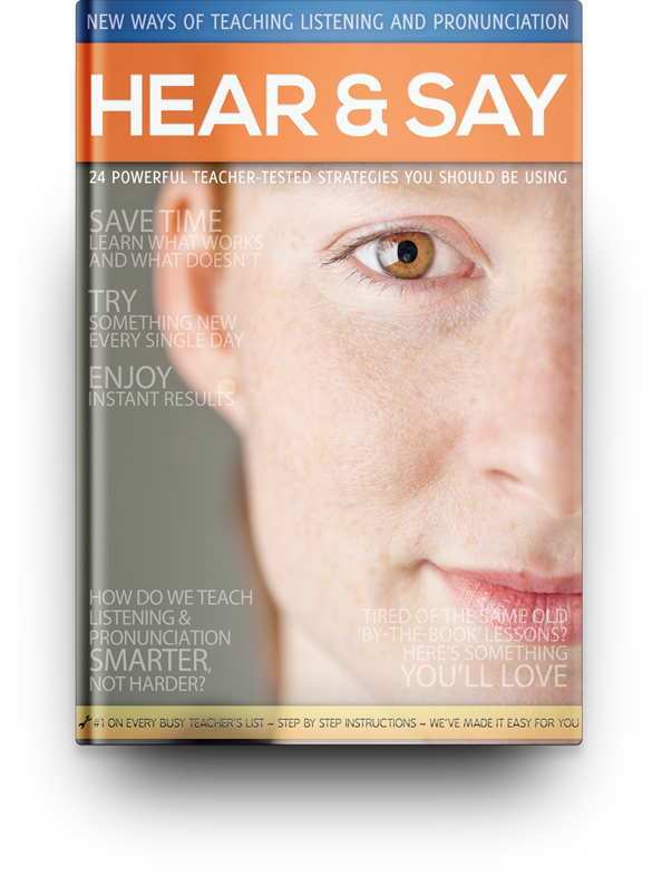 Hear and Say: New Ways of Teaching Listening and Pronunciation
