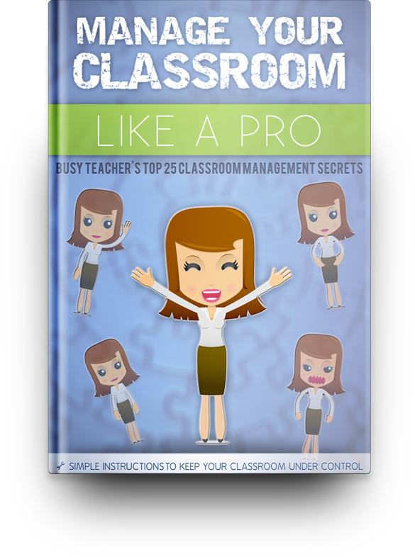 Manage Your Classroom Like A Pro: Busy Teacher's Top 25 Secrets