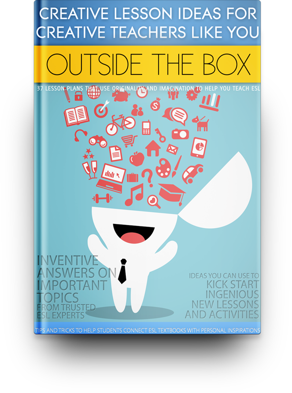 Outside the Box: Creative lesson Ideas for Creative Teachers Like You