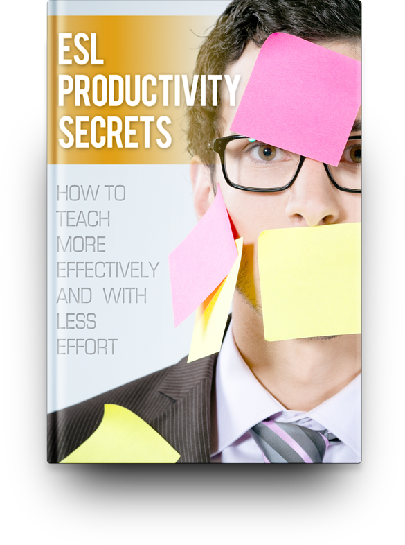 ESL Productivity Secrets: How to Teach More Effectively and with Less Effort