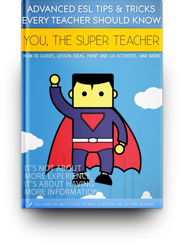 You, The Super Teacher: Advanced ESL Tips And Tricks Every Teacher Should Know