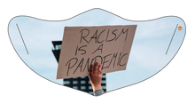 Load image into Gallery viewer, BLM 'Racism is a Pandemic' Face Mask