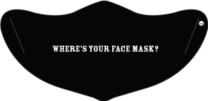 Where's Your Face Mask? - Black