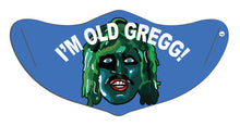 Load image into Gallery viewer, I'm Old Gregg Face Mask