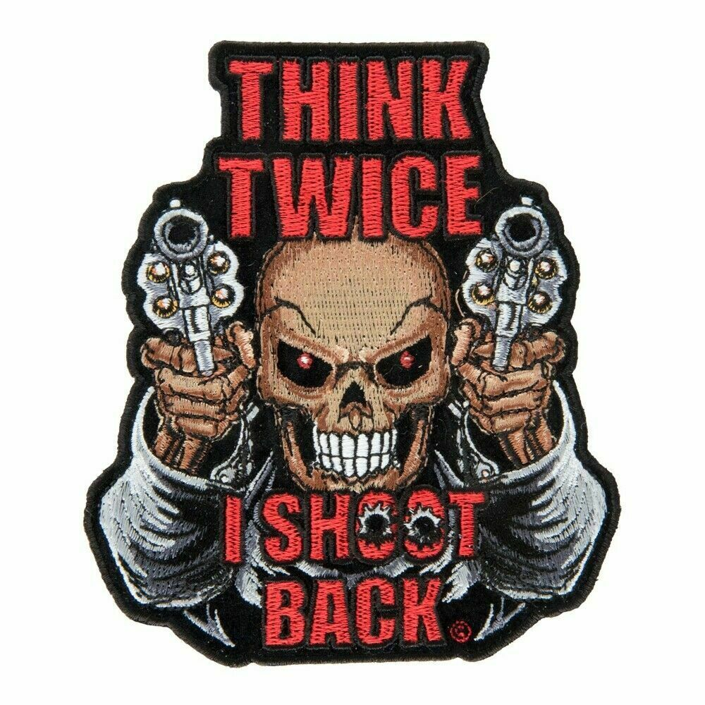 Think Twice I Shoot Back Large Patch