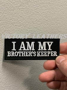 I AM MY BROTHERS KEEPER PATCH ( BLACK & WHITE )