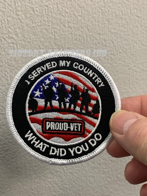 I SERVED MY COUNTRY WHAT DID YOU DO PATCH
