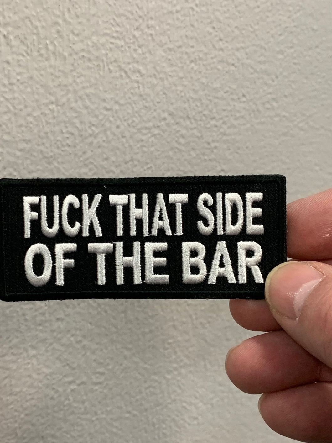 Fuck That side of the Bar Patch