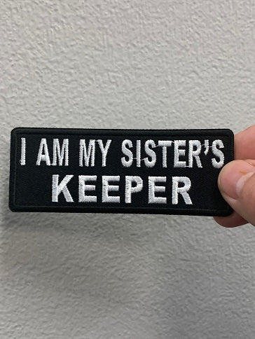 I AM MY SISTER'S KEEPER PATCH ( Black & White )