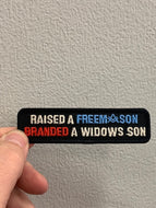 Raised a Freemason Branded a Widows Son Patch ( WIDOWS SONS )