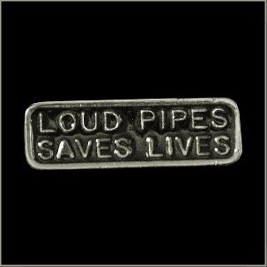 Loud Pipes Saves Lives Biker Pin