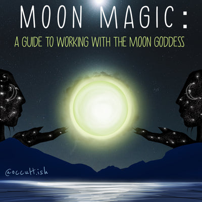 Moon Magic: A Guide to Working With the Moon Goddess