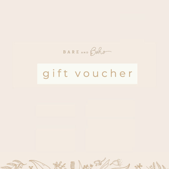 Bare and Boho Gift Vouchers
