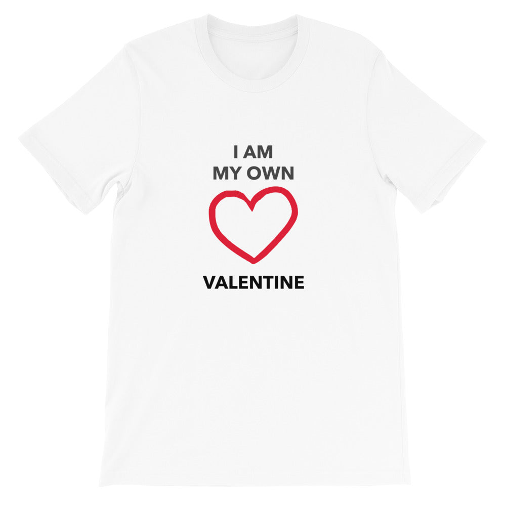 I Am My Own Valentine Valentine's Day White Short-Sleeve Unisex T-Shirt