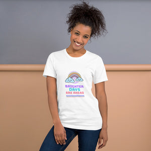 """Better Days Are Ahead"" with Rainbow Graphic Short-Sleeve Unisex T-Shirt Available in White, Pink, & Yellow"