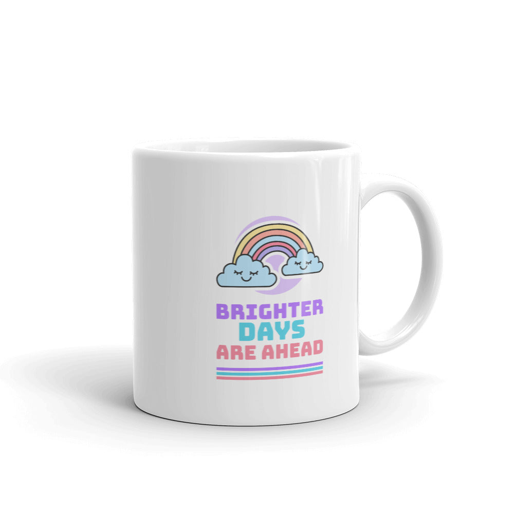Brighter Days Are Ahead Mug