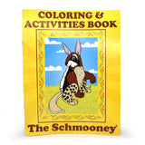 The Schmooney : Coloring & Activities Book