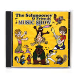 The Schmooney & Friends Music Show