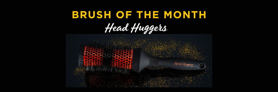 Brush of The Month - Head Huggers
