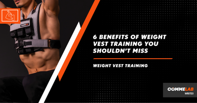 Weight Vest Training: 6 Benefits You're Missing Out On