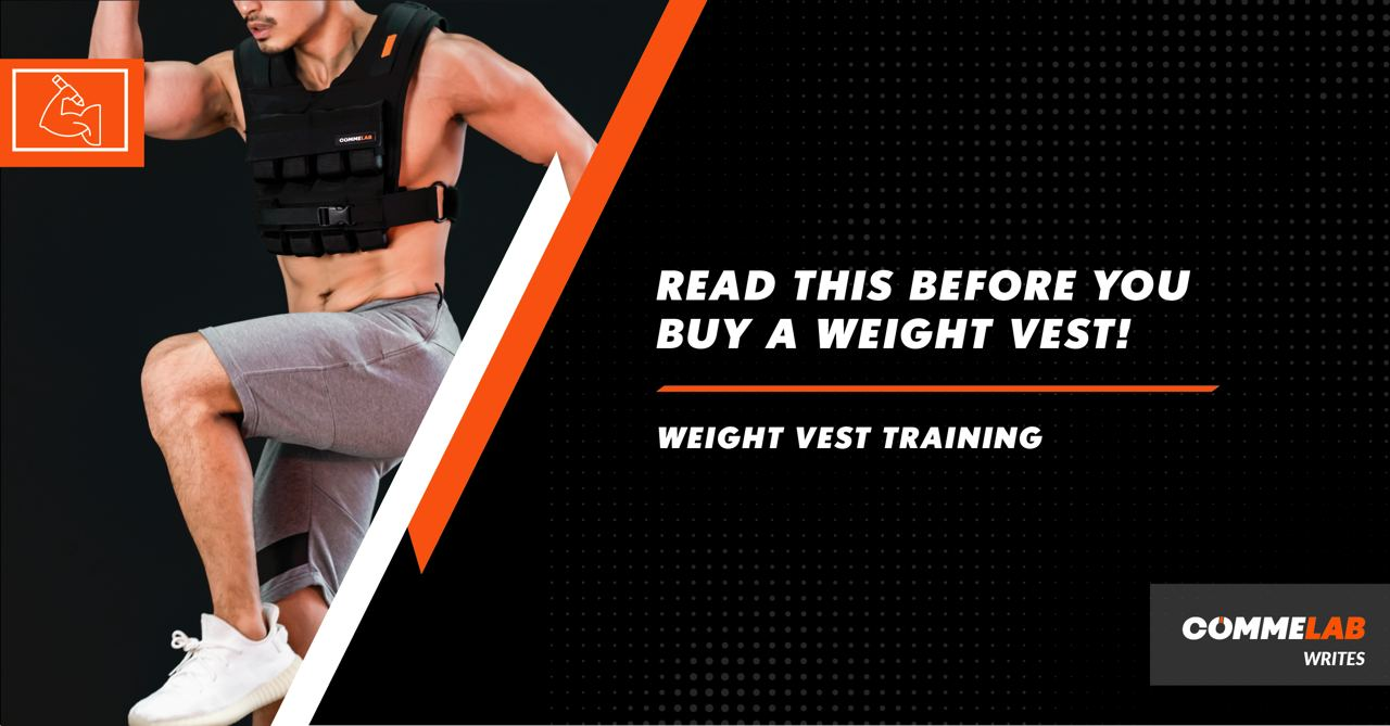 Read this before you buy a weight vest by Commelab Singapore