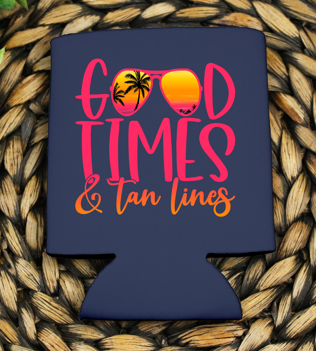 Good Times and Tan Lines- Koozie