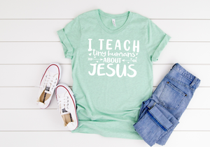 I teach Tiny Humans about Jesus