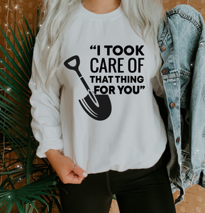 I took care of that thing- Unisex