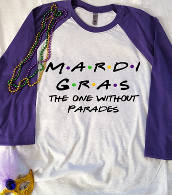 Mardi Gras the one without the parades