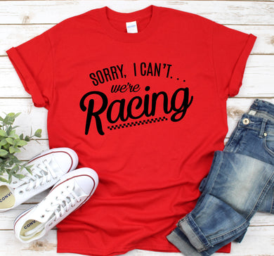 Sorry I can't- We're Racing